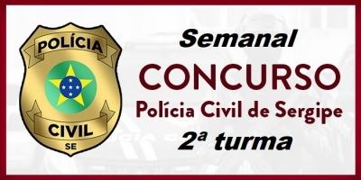 POLÍCIA CIVIL DE SERGIPE - TURMAS SEMANAIS