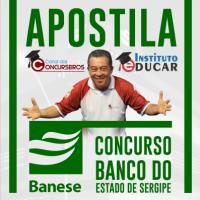 APOSTILA CONCURSO BANESE ATUALIZADA PÓS-EDITAL